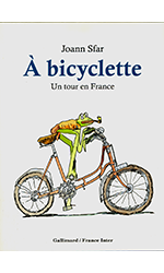 A bicyclette - Un tour de France